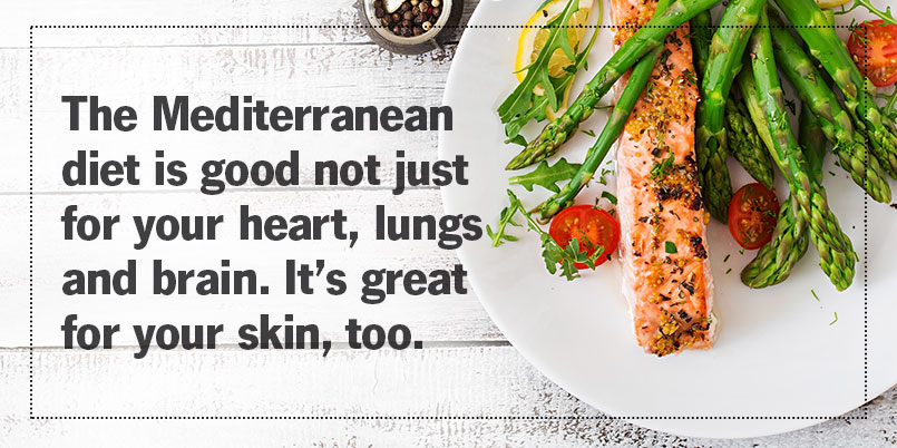 The Mediterranean diet is good not just for your heart, lungs and brain. It's great for your skin, too.
